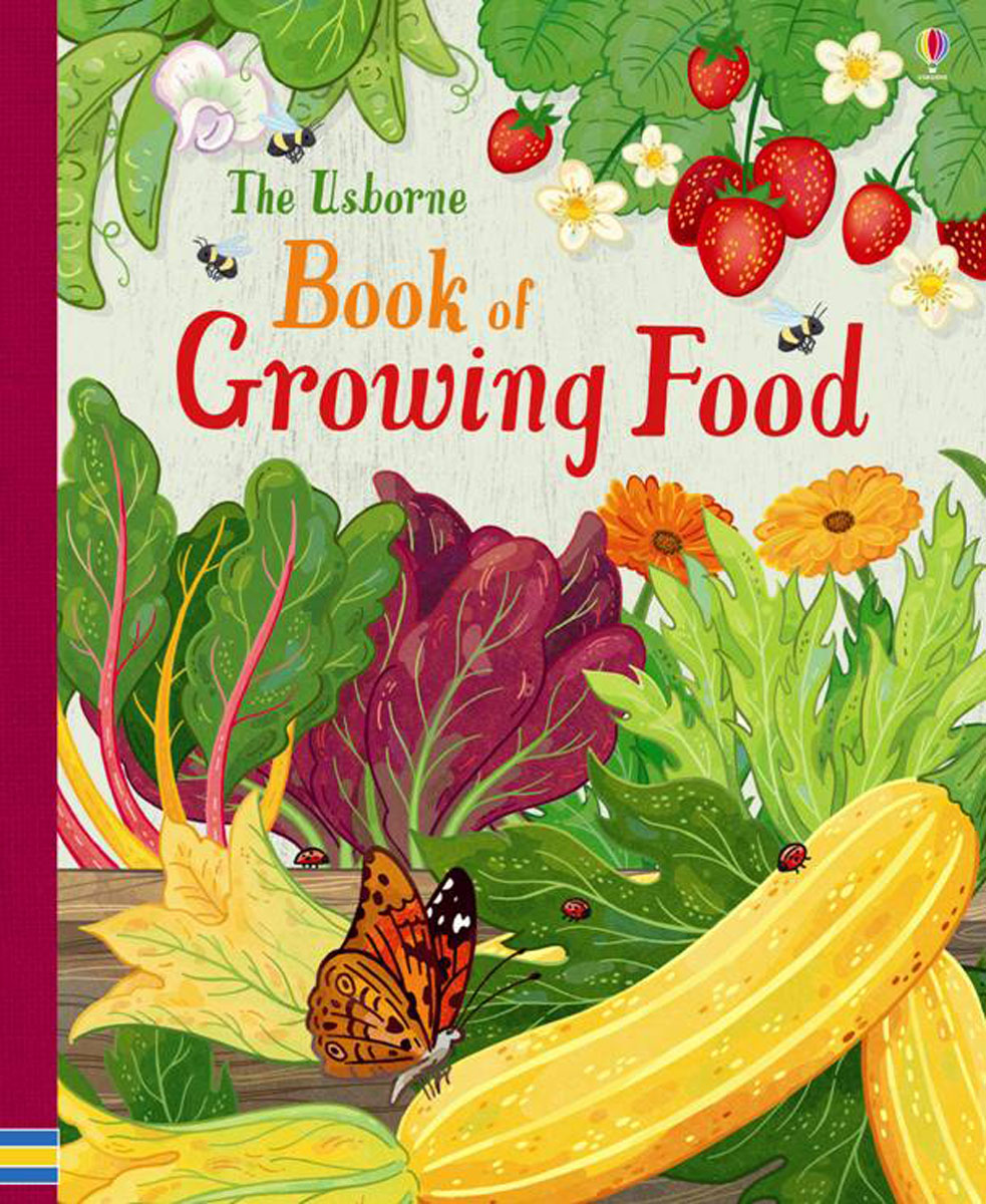 The Usborne Book of Growing Food