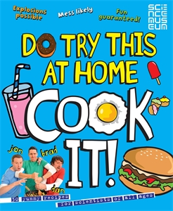 Do Try This At Home: COOK IT!