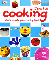 Cooking: Simple Steps to Great-Tasting Food